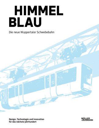 "Cover ""Himmelblau: Die neue Wuppertaler Schwebebahn"""