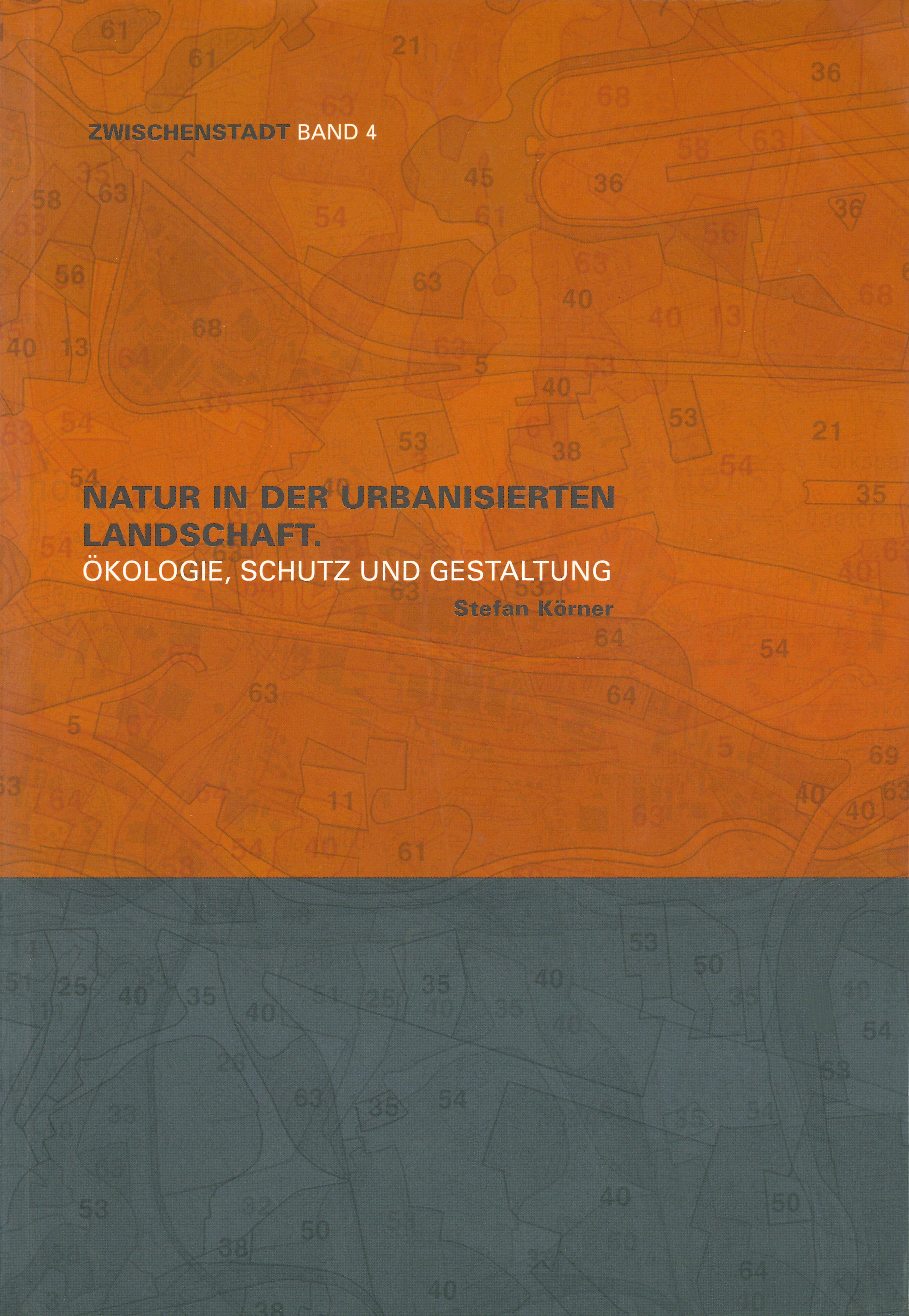 """Cover """"Natur in der urbanisierten Landschaft"""" (Zwischenstadt, Band 4)"""