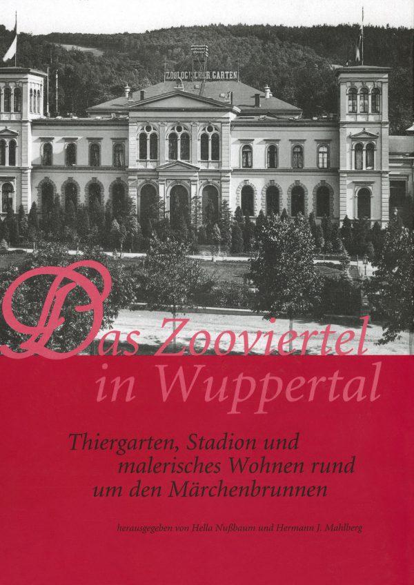 Das Zooviertel in Wuppertal: Thiergarten, Stadion und malerisches Wohnen rund um den Märchenbrunnen