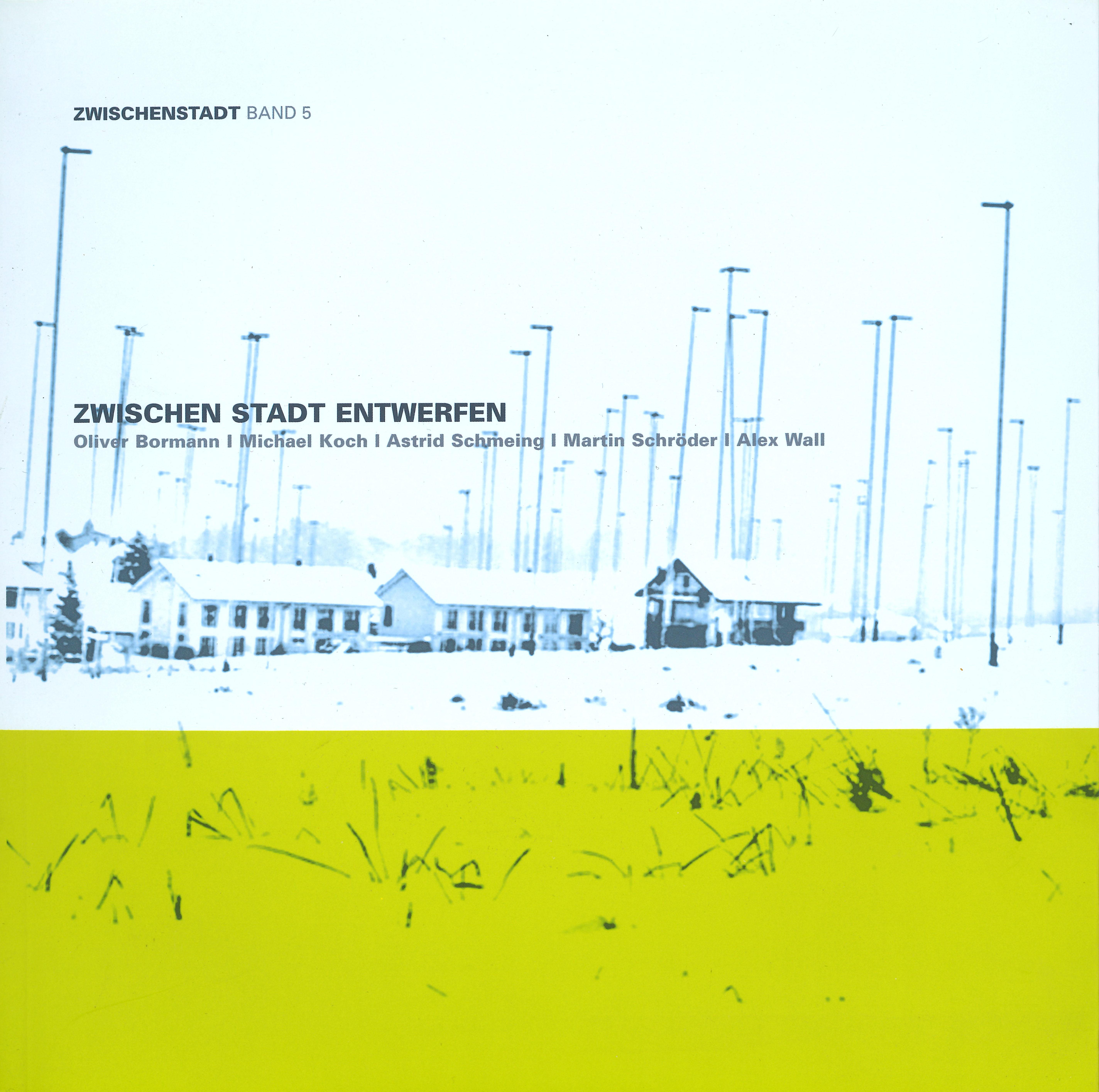 """Cover """"Zwischen Stadt Entwerfen"""" (Zwischenstadt, Band 5)"""