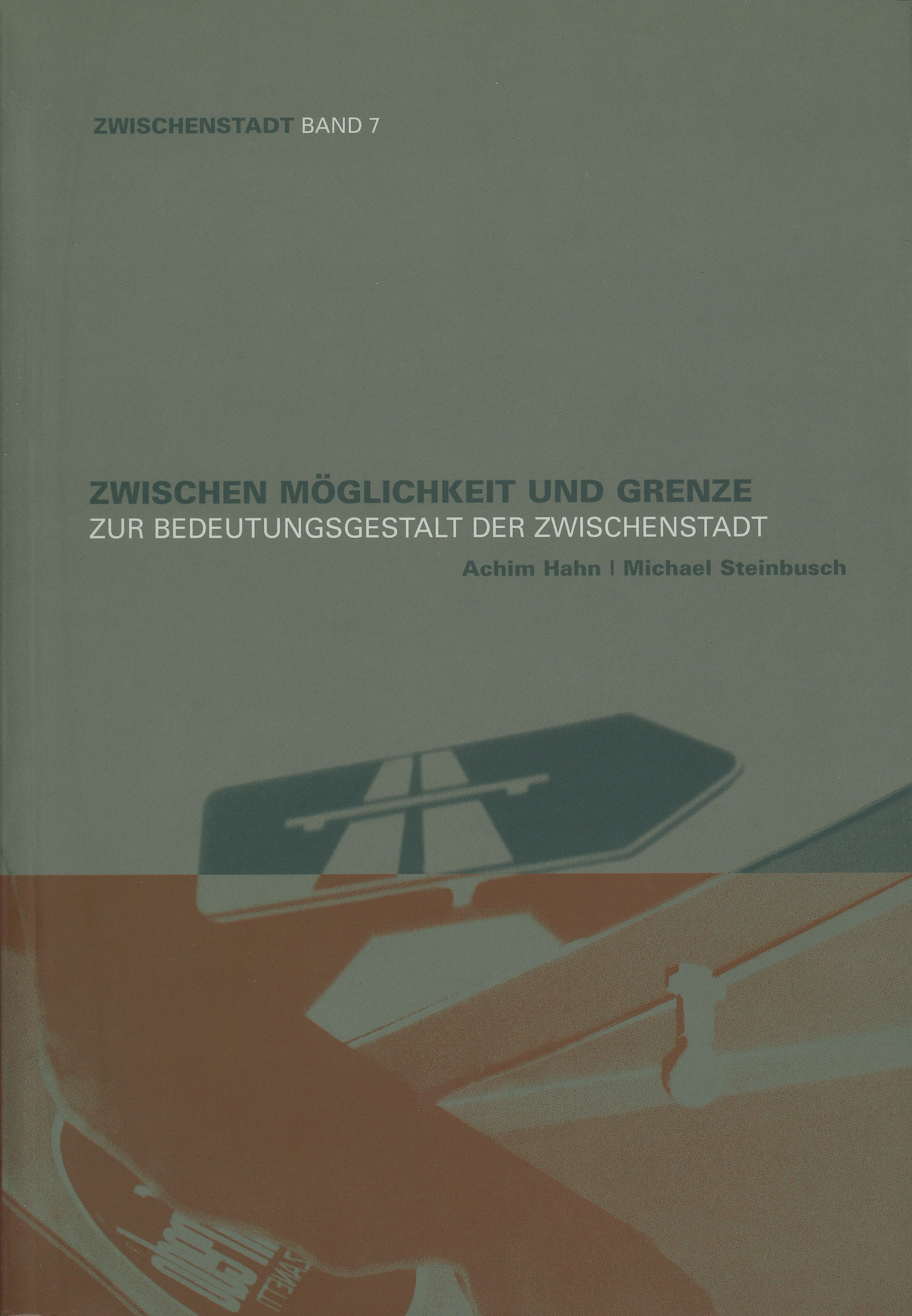 """Cover """"Zwischen Möglichkeit und Grenze"""" (Zwischenstadt, Band 7)"""