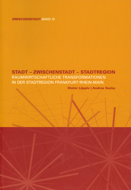 """Cover """"Stadt – Zwischenstadt – Stadtregion"""" (Zwischenstadt, Band 10)"""