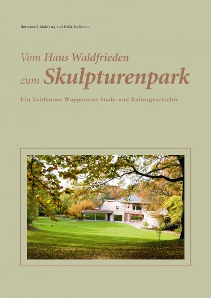 """Cover """"Vom Haus Waldfrieden zum Skulpturenpark"""""""