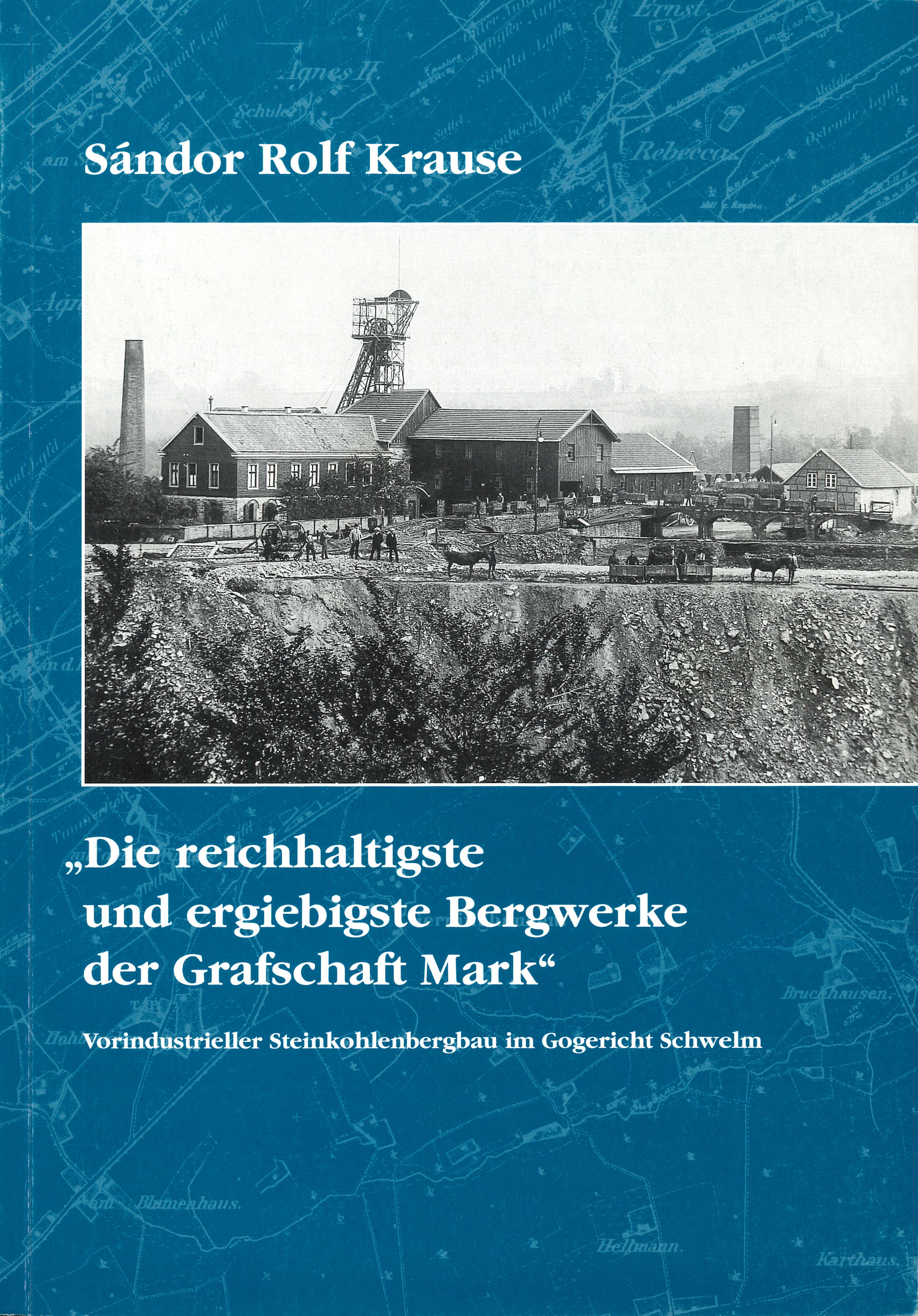 """Cover """"Die reichhaltigste und ergiebigste Bergwerke der Grafschaft Mark"""""""