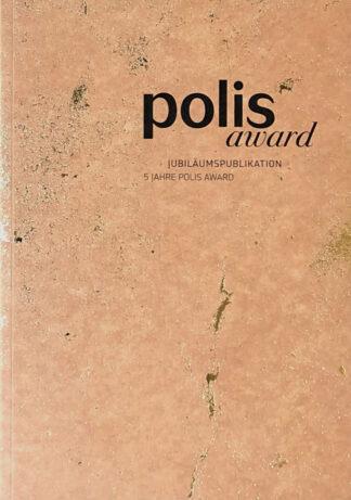 5 Jahre polis Award: Jubiläumspublikation